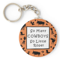 So Many Cowboys So Little Rope Keychain