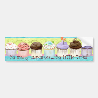 So Many Cupcakes, so Little Time!  Cupcake Art Bumper Sticker