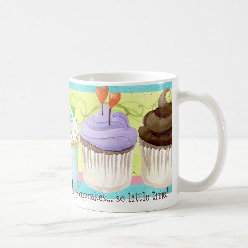 So Many Cupcakes, so Little Time!  Cupcake Art Mug