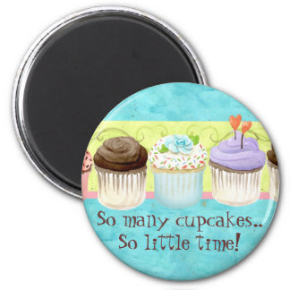 So Many Cupcakes, so Little Time!  Cupcake Magnet