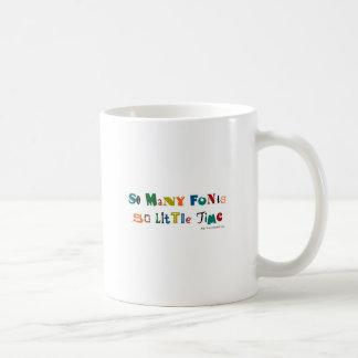 So many Fonts Funny Saying Coffee Mug