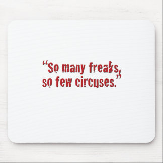 """""""So many freaks... Mouse Pad"""