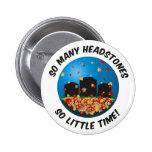 So Many Headstones... Pins