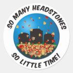 So Many Headstones... Round Sticker