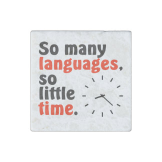 So many languages. So little time. Simple clock. Stone Magnet