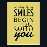 "So Many Of My Smiles Inspirational Postcard<br><div class=""desc"">&quot;So many of my smiles begin with you.&quot; Inspirational Postcard. A simple inspirational quote sometimes is the best and memorable gift for our loved ones.</div>"