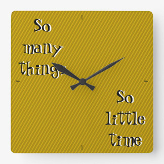 So many things so little time Wall Clock