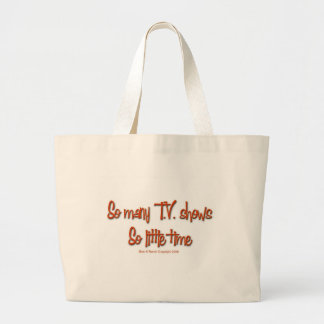 So Many TV shows, so little time Large Tote Bag