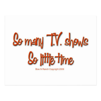 So Many TV shows, so little time Postcard