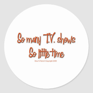 So Many TV shows, so little time Round Sticker