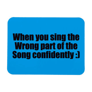 SO ME WHEN YOU SING THE WRONG PART OF THE SONG CON MAGNET