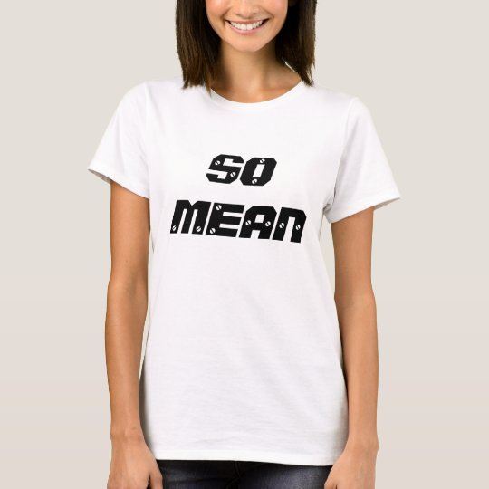 SO MEAN 2 by Ray Dogg & Baby Bash T-Shirt