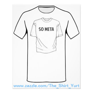 So Meta Shirt on a Shirt Personalized Flyer
