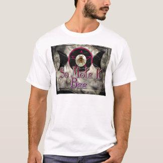 so mote it bee T-Shirt