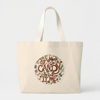 So Much Candy So Little Time - Halloween Large Tote Bag