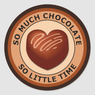 SO MUCH CHOCOLATE SO LITTLE TIME CLASSIC ROUND STICKER