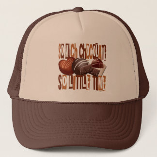 SO MUCH CHOCOLATE SO LITTLE TIME TRUCKER HAT