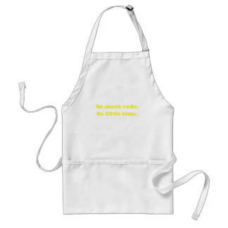So much Code So little Time Adult Apron