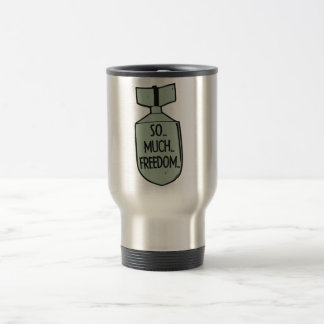 So much freedom we are sending with freedom bombs travel mug