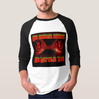 So much Hate... T-Shirt