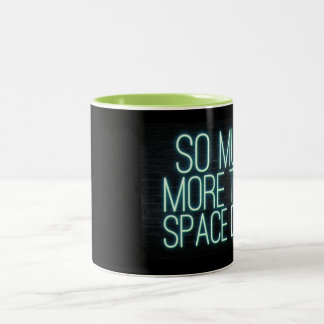 So Much More Than Space Dust Two-Tone Coffee Mug