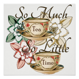So Much Tea So Little Time custom background color Poster