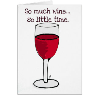SO MUCH WINE...SO LITTLE TIME...WINE PRINT BY JILL CARD