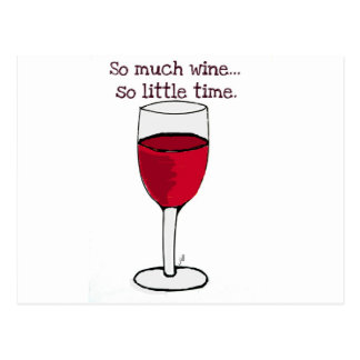 SO MUCH WINE...SO LITTLE TIME...WINE PRINT BY JILL POSTCARD