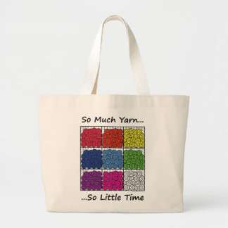 So Much Yarn, So Little Time Large Tote Bag