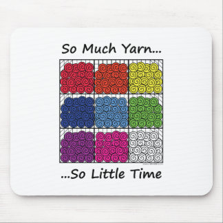 So Much Yarn, So Little Time Mouse Pad
