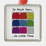 So Much Yarn, So Little Time Ornament