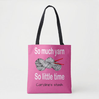 So much yarn so little time - with your name tote bag