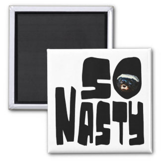 So Nasty! Funny Honey Badger Saying 2 Inch Square Magnet