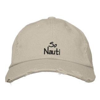 So Nauti - Funny Boating Embroidered Baseball Caps