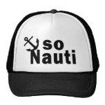 So Nauti - Funny Boating Trucker Hat