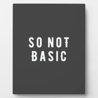 So not basic plaque