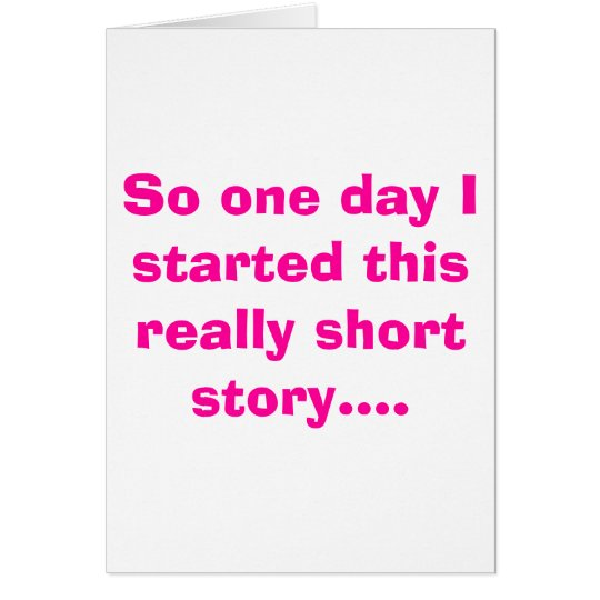 So one day I started this really short story.... Card