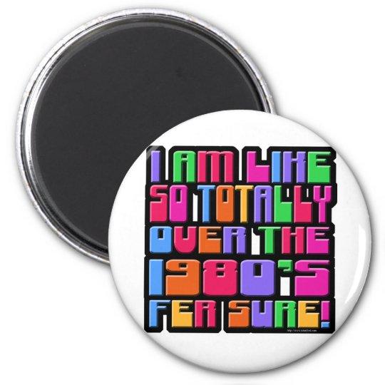 So Over The Eighties! Magnet