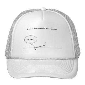 So Quiet You Could Hear a Pin Drop, Ouch! Funny Trucker Hat