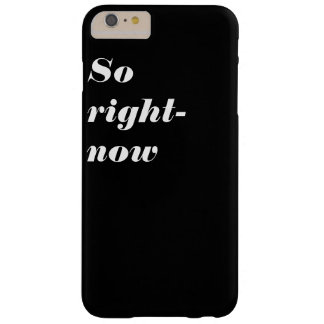 So right-now iPhone 6+ Barely There Case