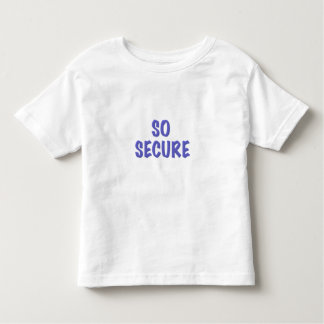 So Secure, t shirt