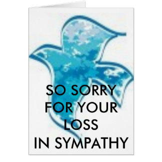 SO SORRY FOR YOUR LOSS /IN SYMPATHY CARD