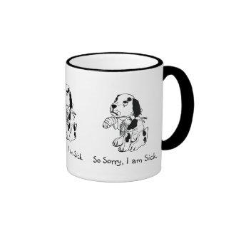So Sorry, I am Sick. Puppy Dog Ringer Mug