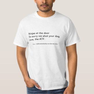 So sorry we shot your dog T-Shirt
