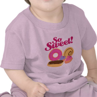 So Sweet Desserts Shirts
