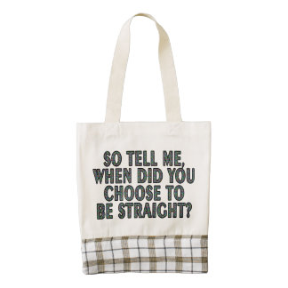 So tell me, when did you CHOOSE to be straight? Zazzle HEART Tote Bag