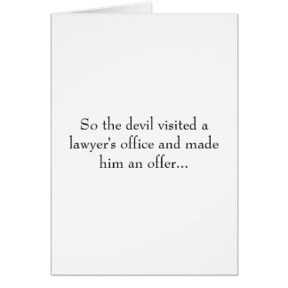 So the devil visited a lawyer's office and made... greeting card