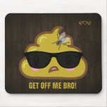 So the Poop says to the fly.... Mouse Pad