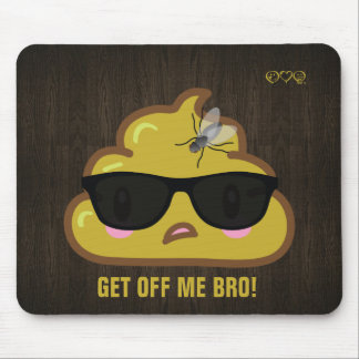 So the Poop says to the fly.... Mousepad
