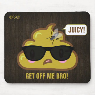 So the Poop says to the fly.... Mousepads